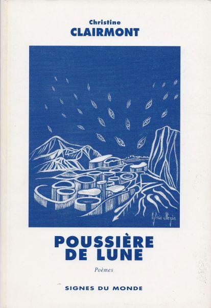 Illustré par Sylvie Noyès. Prix d'Académie aux Jeux Floraux de Toulouse. Éd Signes du monde Toulouse. Épuisé.